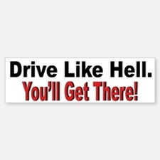 Drive Like Hell Anti Speeding Bumper Bumper Bumper Sticker
