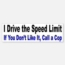 I Drive the Speed Limit Bumper Bumper Bumper Sticker