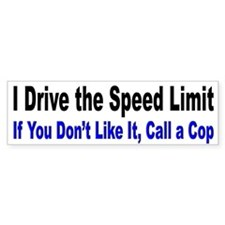 I Drive the Speed Limit Bumper Bumper Sticker