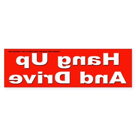 Hang Up and Drive Reverse Type Bumper Sticker