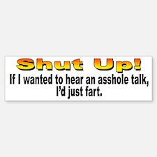 Shut Up Bumper Sticker for Pushy People