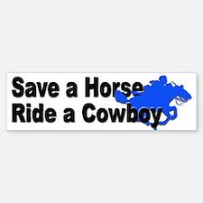 Save a Horse Ride a Cowboy Bumper Bumper Bumper Sticker