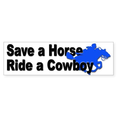 Save a Horse Ride a Cowboy Bumper Sticker