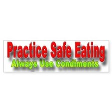 Practice Safe Eating Bumper Bumper Sticker