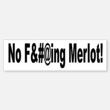 No Merlot Bumper Sticker for Anti Merlot Drinker
