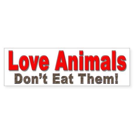 Love Animals Bumper Sticker for Animal Lovers