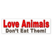 Love Animals Bumper Sticker for Animal Lovers