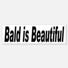 Bald is Beautiful Bumper Sticker for Bald Lovers