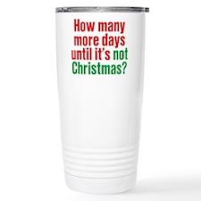 Not Christmas Travel Mug