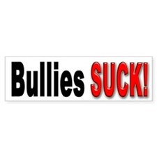 Bullies Suck Bumper Sticker for Bully haters