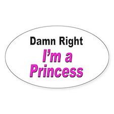 Damn Right Princess Oval Decal