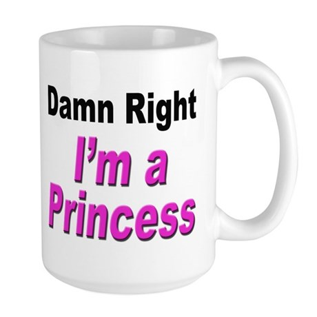 Damn Right Princess Large Mug