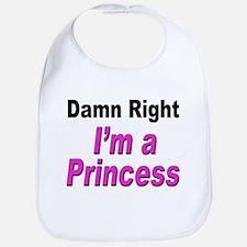 Damn Right Princess Bib