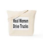 Real Women Drive Trucks Tote Bag