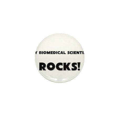MY Biomedical Scientist ROCKS! Mini Button