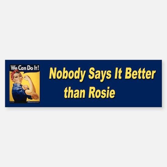 Rosie Riveter Says It Best Bumper Bumper Bumper Sticker