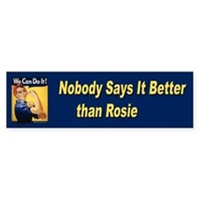 Rosie Riveter Says It Best Bumper Bumper Sticker