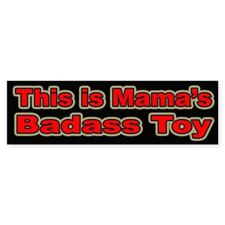 Mama's Badass Toy (Bumper) for Women