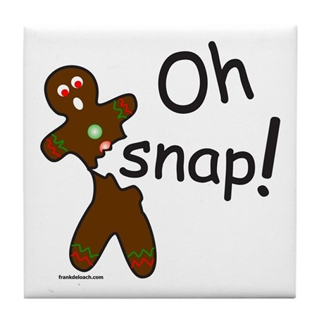 GINGERBREAD MAN OH SNAP Tile Coaster