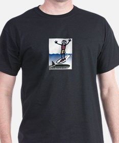 surfer-life-aint-good T-Shirt