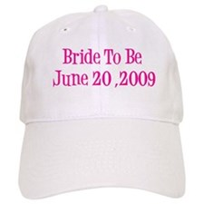 Bride To Be June 20 ,2009 Baseball Cap