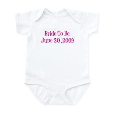 Bride To Be June 20 ,2009 Infant Bodysuit