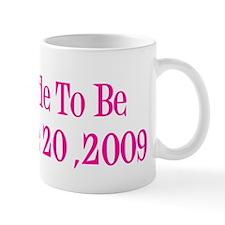 Bride To Be June 20 ,2009 Mug