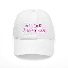 Bride To Be June 20 ,2009 Baseball Cap