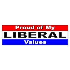 Proud Liberal Values Bumper Bumper Bumper Sticker