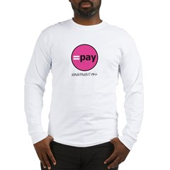 =Pay Long Sleeve T-Shirt