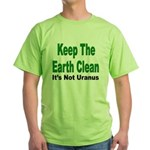 Keep the Earth Clean Green T-Shirt