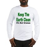 Keep the Earth Clean (Front) Long Sleeve T-Shirt