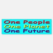 One People, Planet, Future Bumper Bumper Bumper Sticker