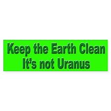 Keep the Earth Clean Bumper Bumper Bumper Sticker