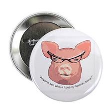 """Lipstick on a Pig 2.25"""" Button"""