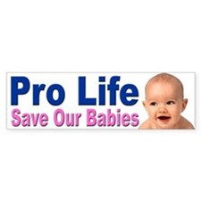 Pro Life Save Our Babies Bumper Bumper Sticker