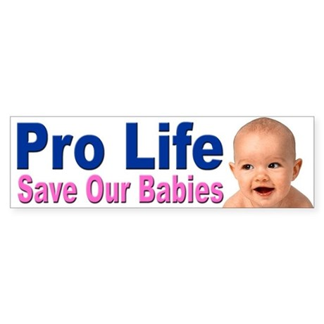 Pro Life Save Our Babies Bumper Sticker