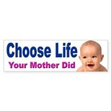 Choose life your mother did Single