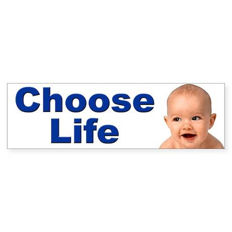 Choose Life Pro Life Bumper Sticker