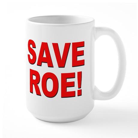 Save Roe Pro Choice Large Mug