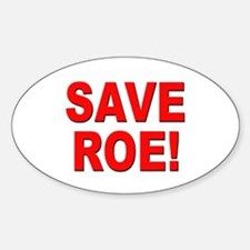 Save Roe Pro Choice Oval Decal
