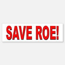 Save Roe Pro Choice Bumper Bumper Bumper Sticker