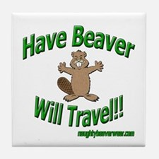 Have Beaver Will Travel Tile Coaster