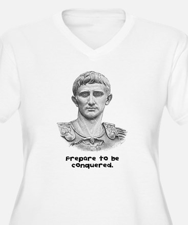 Prepare to be conquered. T-Shirt