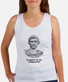 Prepare to be conquered. Women's Tank Top