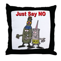 Say No to Drugs and Booze Throw Pillow