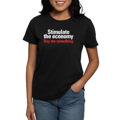 Stimulate The Economy Women's Dark T-Shirt