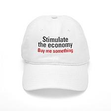 Stimulate The Economy Baseball Cap