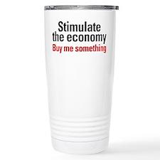 Stimulate The Economy Travel Mug