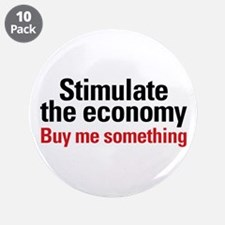 "Stimulate The Economy 3.5"" Button (10 pack)"